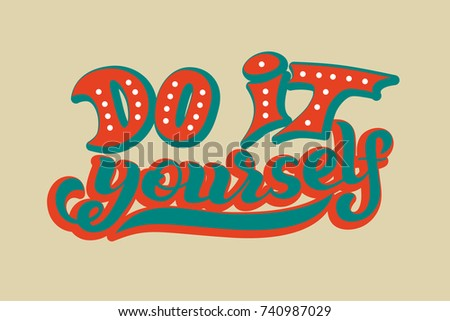 Hand lettering phrase do yourself diy stock vector 740987029 hand lettering phrase do it yourself diy inspirational quote text background solutioingenieria