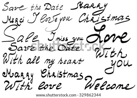 Hand lettering set. Save the date. Merry Christmas. I love you. Whith love. - stock vector