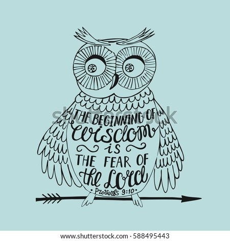 Hand Lettering The Beginning Of Wisdom Fear Lord Made An Owl