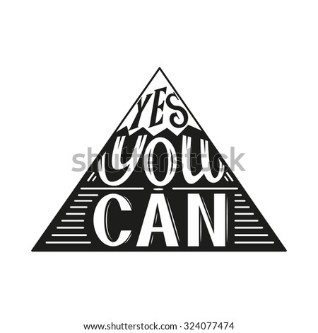 Hand lettering typography poster.Inspirational quote 'Yes you can' isolated on white.For posters, cards,t-shirts, home decorations.Vector illustration. - stock vector