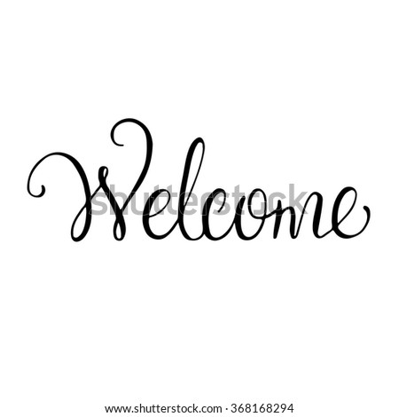 Hand-lettering Welcome. Welcome sign for home decoration. Vector hand-lettered phrase. - stock vector