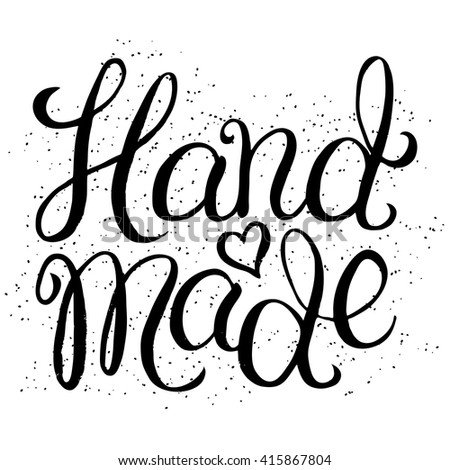 Hand made - hand lettering calligraphic inscription for sticker or label - stock vector