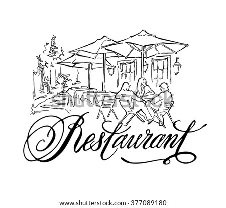 Hand made vector sketch of old town fragment. Calligraphic inscription. Restaurant. Isolated on white background.