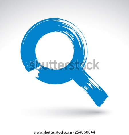 Hand-painted blue magnifying glass icon isolated on white background, simple magnifying glass symbol created with real ink hand drawn brush, scanned and vectorized. - stock vector