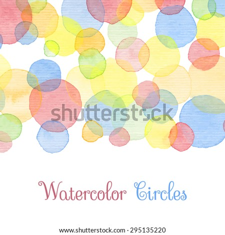 Hand painted water color circles with text. Cute decorative template. Bright colorful border panels. Great for baby shower invitation, birthday card, scrapbooking etc. Vector illustration. - stock vector