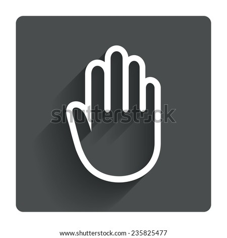 Hand sign icon. No Entry or stop symbol. Give me five. Gray flat square button with shadow. Modern UI website navigation. Vector
