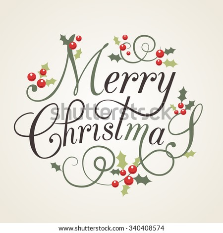 Hand sketched Christmas Card with holly leaves and berries. Lettering  'Merry Christmas' with herbs. Inspirational vector typography. Christmas template. Merry Christmas flyer, banner or postcard - stock vector