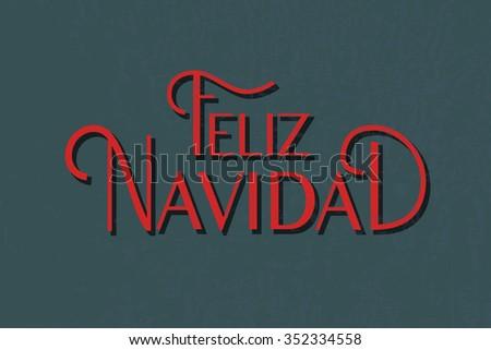 Hand sketched Feliz Navidad (Merry Christmas In spanish) logotype, badge and icon typography. Lettering of Feliz Navidad for Christmas/New Year greeting card template. Feliz Navidad banner, flyer - stock vector