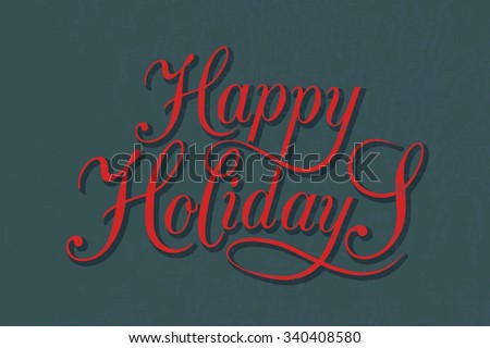 Hand sketched Happy Holidays logotype, badge and icon typography. Hand drawn lettering of Happy Holidays for Christmas/New Year greeting card template. Happy Holidays banner, flyer.  - stock vector