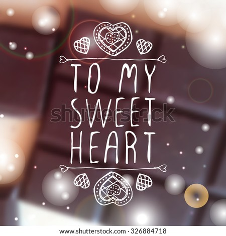 Hand-sketched typographic element  with doodle heart shaped cookies on blurred background. To my sweetheart - stock vector