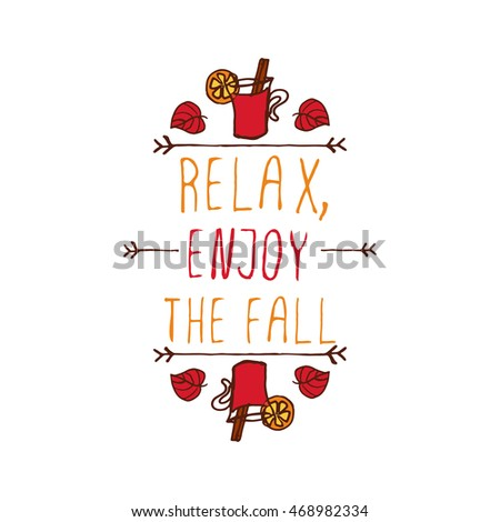 Hand-sketched typographic element with mulled wine, leaves and text on white background. Relax enjoy the fall