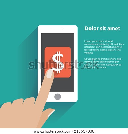 Hand touching smartphone with dollar sign on the screen. Using mobile smart phone similar to iphon, flat design concept. Eps 10 vector illustration - stock vector