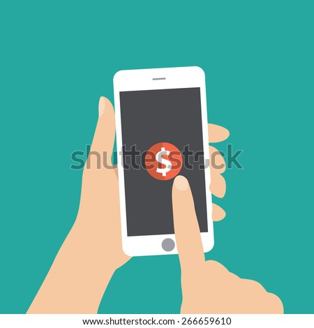 Hand touching smartphone with dollar sign on the screen. Using mobile smart phone similar to iphon, flat design concept. vector illustration - stock vector