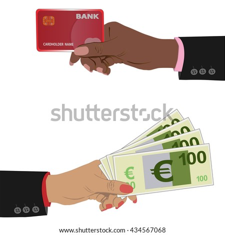 Hand with credit card and hand with cash. Vector flat illustration, Woman hand with Euro money on white background