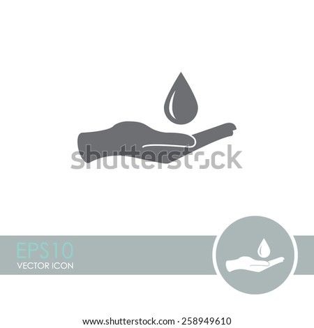 Hand with water drop symbol. Save water icon. Environmental protection symbol. Drop in hand vector icon. - stock vector