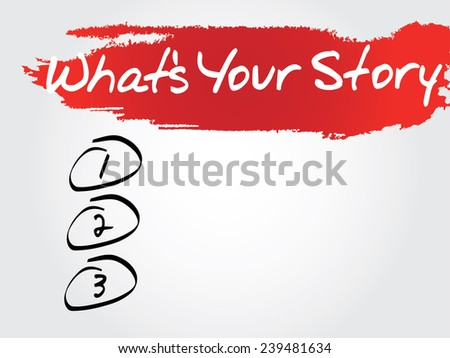 Hand writing What's Your Story Blank List, vector concept background - stock vector