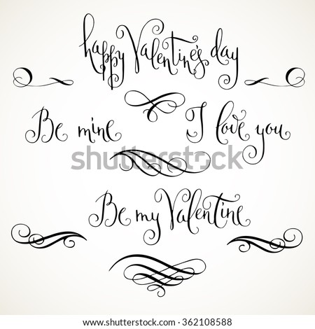 Hand written modern calligraphic Valentine's day greetings. Valentine phrases with flourishes in black isolated over white.