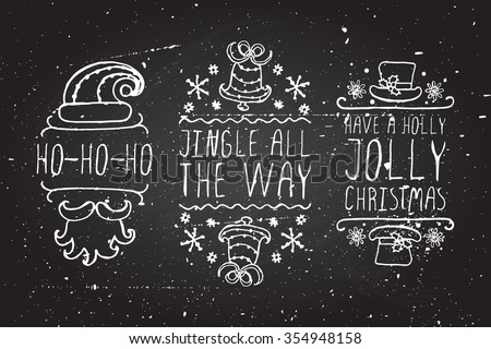 Handdrawn christmas badges with text on chalkboard background. Ho-ho-ho.  Jingle all the way.  Have a holly jolly christmas. - stock vector