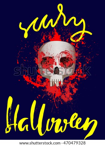 Handdrawn lettering on watercolor blood drops background. Vector skull. Day of The Dead. Scary Halloween. EPS10