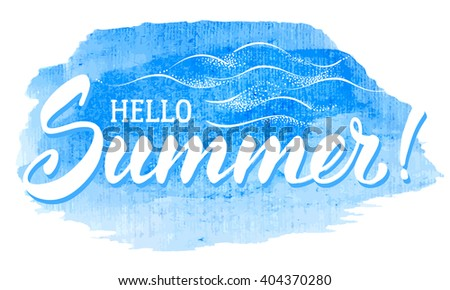 Handmade Calligraphic Typography Lettering Hello Summer on Blue Watercolor Background With Sea Waves. Hello Summer Calligraphy. Vector Illustration. - stock vector