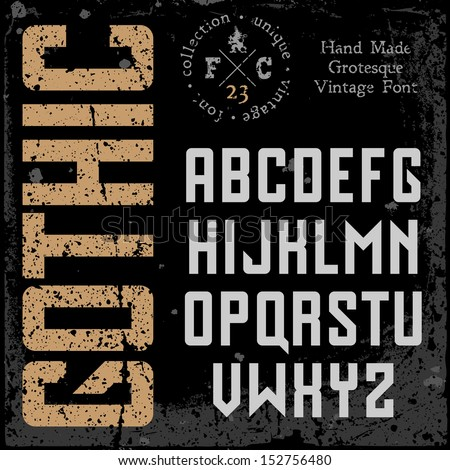 Handmade retro font. Sans serif type. Grunge textures placed in separate layers. Vector illustration. - stock vector
