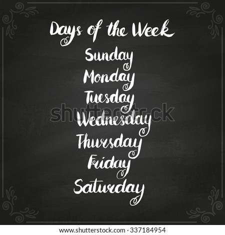 Handwritten days of the week: Monday, Tuesday, Wednesday, Thursday, Friday, Saturday, Sunday. Brush typography for calendars, schedules and planners. Vector illustration on chalkboard. - stock vector
