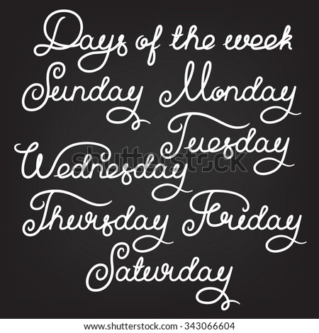 Handwritten days of the week: Sunday, Monday, Tuesday, Wednesday, Thursday, Friday, Saturday. Calligraphy words for calendars and organizers. Stock vector lettering typography - stock vector