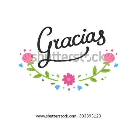 "Handwritten decorative Gracias sign (""Thank you"" in Spanish) with simple cute flower wreath. Hand lettering isolated on white background. Thank you note in cursive. - stock vector"