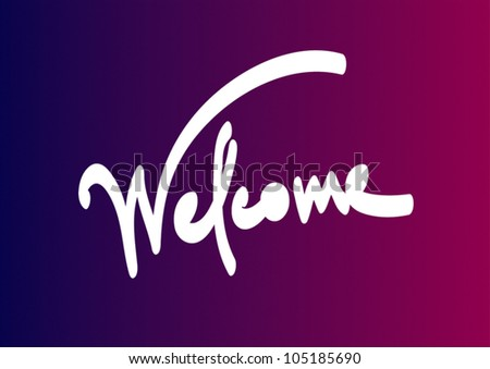 Handwritten text - Welcome - stock vector