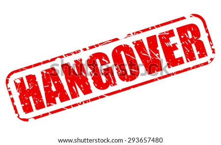 Hangover red stamp text on white - stock vector
