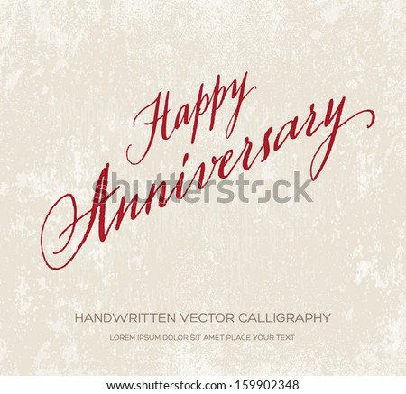 Happy anniversary vector greeting card / poster. Original handwritten calligraphy over old beige grungy weathered paper background. Red ink - stock vector