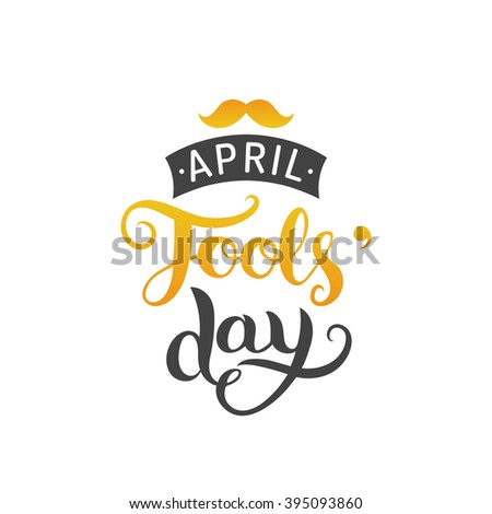 Happy April fools'day greeting card. 1 april background with hand lettering and moustache. Vector illustration - stock vector