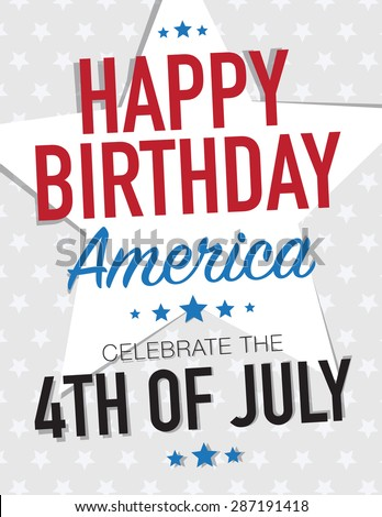 Happy Birthday America Celebrate the 4th of July - stock vector