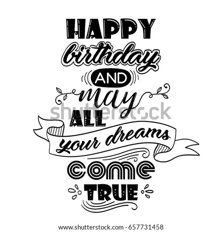 happy birthday hand lettering stock images royalty free images amp vectors 11662 | stock vector happy birthday and may all your dreams come true hand lettering birthday greeting card hand drawn 657731458