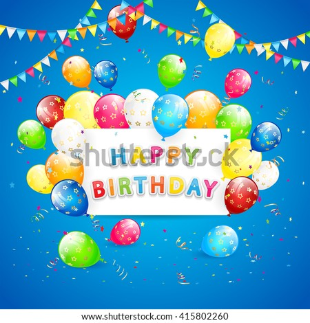 Happy Birthday blue background with holiday card, pennants, flying colorful balloons, tinsel and confetti, illustration. - stock vector