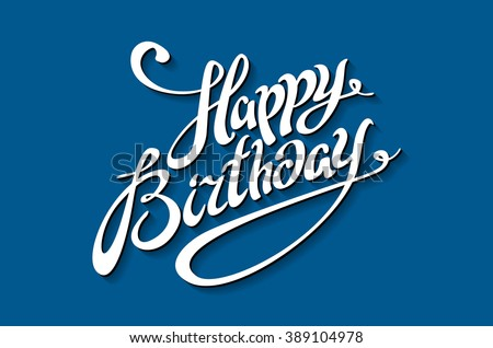 Happy Birthday Brush Script Style Hand lettering. Retro Vintage Custom Typographic Composition . Original Hand Crafted Design. Calligraphic Phrase. Original Drawn Vector Illustration. art - stock vector