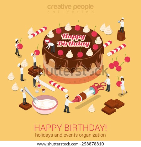 Happy birthday cake chocolate cream tart with micro people bakers with confectionery tools around. Creative flat 3d isometric concept for holiday event organization service or confectioner business. - stock vector