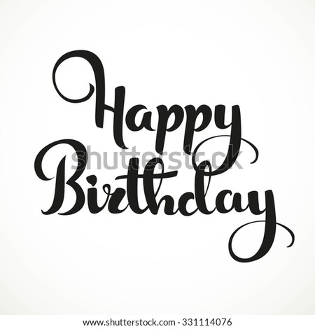 Happy Birthday Calligraphic Inscription Isolated On A White Background