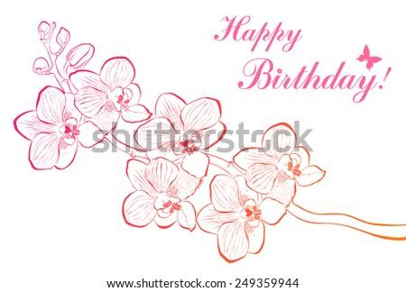 Happy birthday card. Birthday orchid flower. Vector Illustration - stock vector