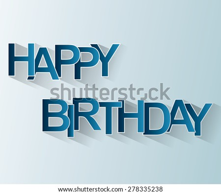 Happy Birthday Card Easy to Edit , adjust color and size.  - stock vector