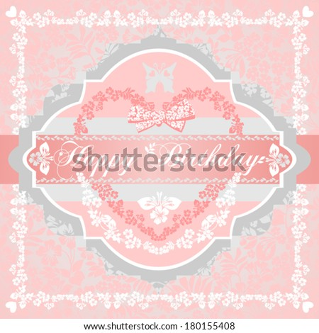 Happy birthday card for girls. Pink, gray, white shabby color. Vector Version  - stock vector