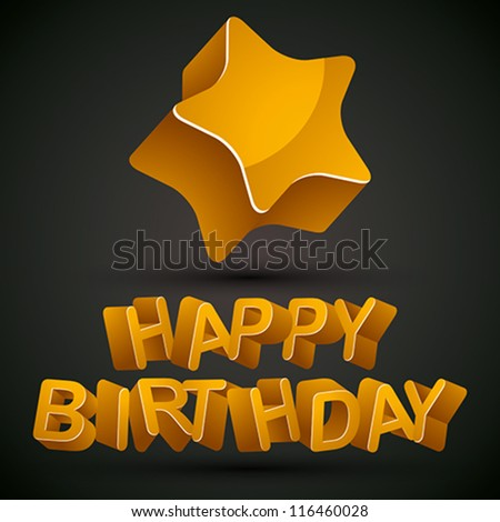 Happy birthday card with 3d letters and star, vector. - stock vector