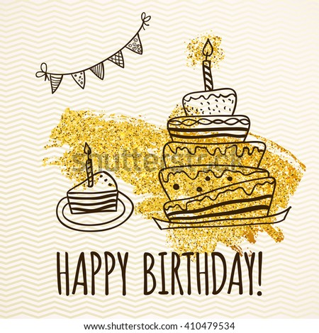 Happy Birthday Card with doodle hand drawn birthday cake and golden glitters. Vector illustration  - stock vector