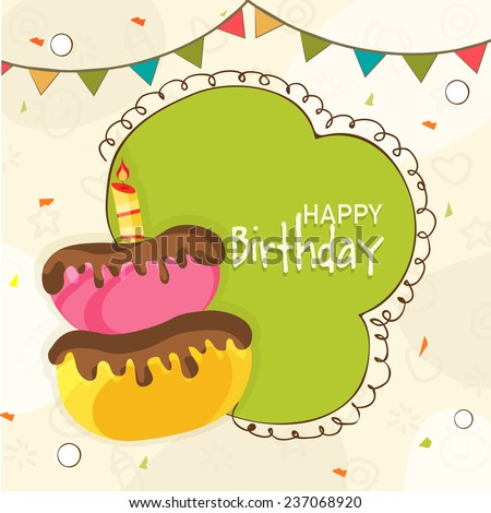 Happy Birthday celebration Invitation card decorated by delicious cake, party flag and space for your wishes. - stock vector