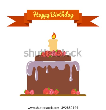 Happy birthday flat template card. Birthday chocolate cake with strawberries and cream, a candle and orange ribbon with a congratulation. Vector illustration. Isolated on white background