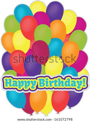 Happy Birthday - Fun Happy Birthday greeting with colorful balloons - stock vector