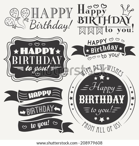 Happy birthday greeting card collection in holiday design. Retro vintage style. Typography letters font type. Vector illustration for your pretty design. Black and white colors. - stock vector