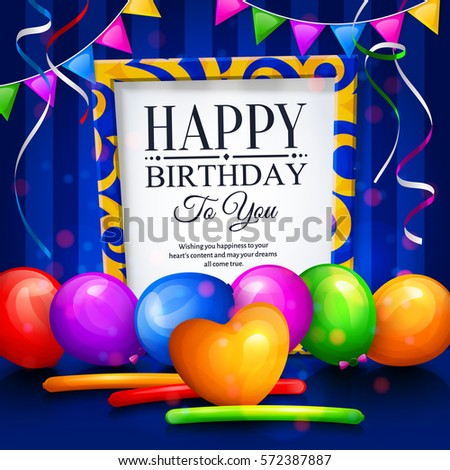 Happy birthday greeting card. Party multicolored balloons, colorful streamers, bunting flags and stylish lettering in frame. Vector.