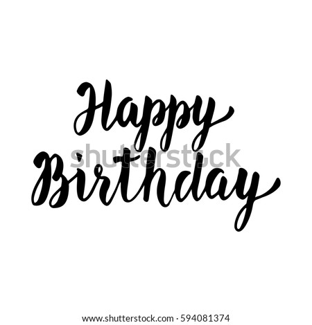 Happy Birthday Hand Drawn Lettering. Modern Brush Calligraphy, Vector  Greeting Card Or T   Happy Birthday Word Template
