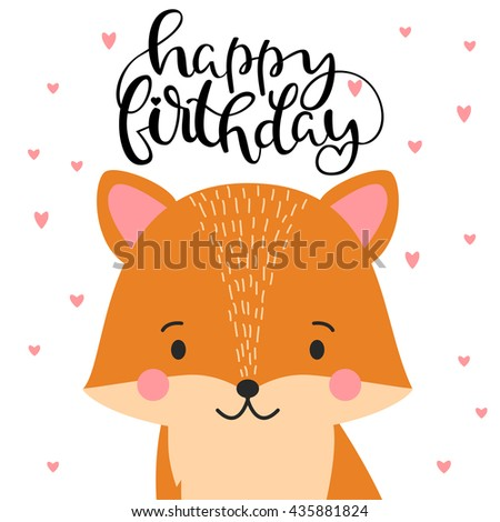 Happy Birthday - hand drawn vector typography greeting card decoration. Quote isolated on background with vector illustration fox.